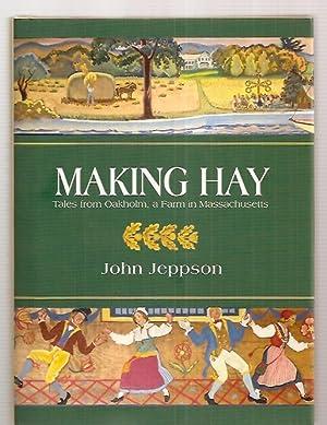 MAKING HAY: TALES FROM OAKHOLM, A FARM: Jeppson, John [Dust