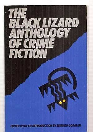 THE BLACK LIZARD ANTHOLOGY OF CRIME FICTION: Gorman, Edward [J.]