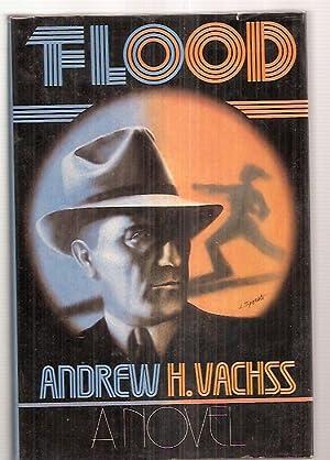 FLOOD [A NOVEL]: Vachss, Andrew H.