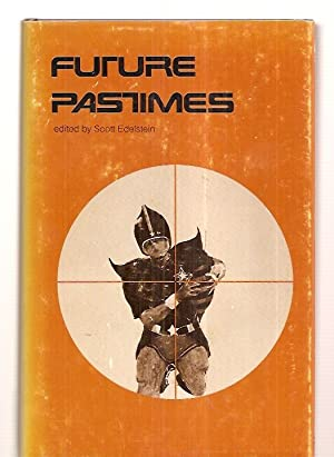 FUTURE PASTIMES: Edelstein, Scott (edited