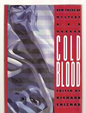COLD BLOOD [NEW TALES OF MYSTERY AND: Chizmar, Richard T.