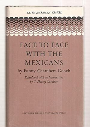 FACE TO FACE WITH THE MEXICANS [LATIN: Gooch, Fanny Chambers