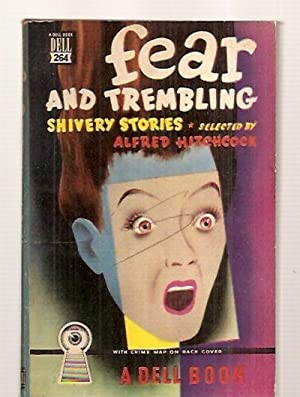 Fear and Trembling: Shivery Stories: Strange Tales: Hitchcock, Alfred (edited