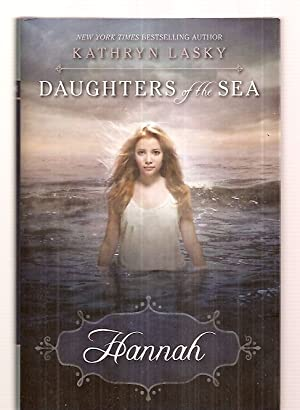 DAUGHTERS OF THE SEA [BOOK ONE] HANNAH: Lasky, Kathryn [Dust