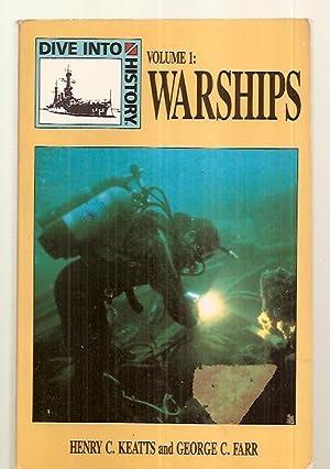 WARSHIPS: DIVE INTO HISTORY VOLUME 1: Keatts, Henry C.