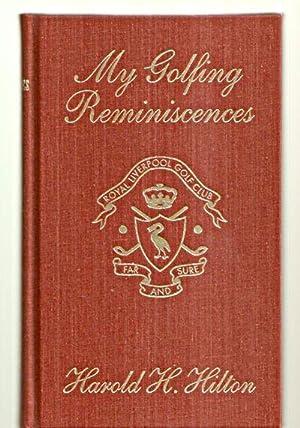 FLAGSTICK BOOKS EDITION OF MY GOLFING REMINISCENCES: Hilton, Harold H.