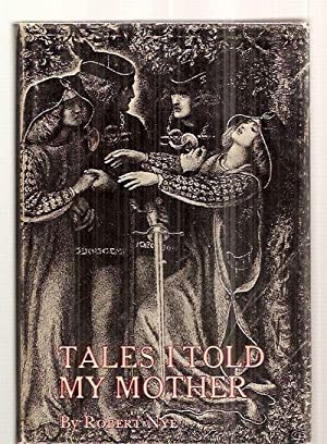 TALES I TOLD MY MOTHER: Nye, Robert [Dust