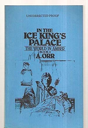 IN THE ICE KING'S PALACE: THE WORLD: Orr, A. [cover
