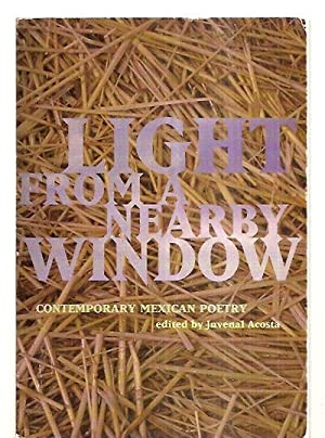 LIGHT FROM A NEARBY WINDOW: CONTEMPORARY MEXICAN: Acosta, Juvenal (edited