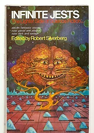 INFIINITE JESTS: THE LIGHTER SIDE OF SCIENCE: Silverberg, Robert (edited