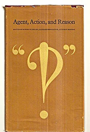 AGENT, ACTION, AND REASON: Binkley, Robert and