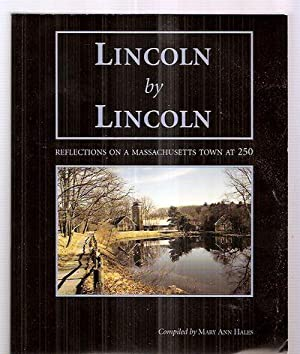 Lincoln by Lincoln: Reflectons on a Massachusetts: Hales, Mary Ann