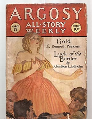 ARGOSY ALL-STORY WEEKLY MARCH 17, 1928 VOLUME: Argosy All-Story Weekly)