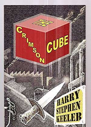 THE CRIMSON CUBE: Keeler, Harry Stephen [introduction by Francis M. Nevins] [cover art by Gavin L. ...