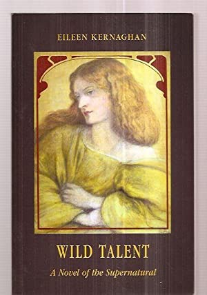 WILD TALENT: A NOVEL OF THE SUPERNATURAL: Kernaghan, Eileen [cover