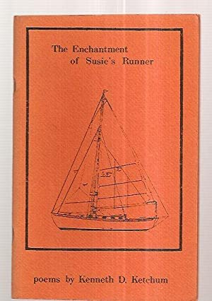 THE ENCHANTMENT OF SUSIE'S RUNNER [POEMS]: Ketchum, Kenneth D.