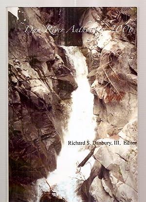 DAN RIVER ANTHOLOGY, 2006: Danbury, Richard S.,
