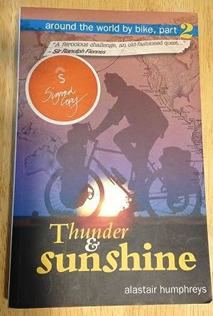 THUNDER & SUNSHINE [AROUND THE WORLD BY: Humphreys, Alastair [EyeOpener
