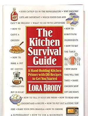 THE KITCHEN SURVIVAL GUIDE: A HAND-HOLDING KITCHEN: Brody, Lora [cover
