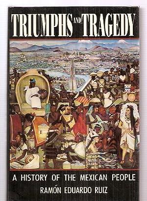 TRIUMPHS AND TRAGEDY: A HISTORY OF THE: Ruiz, Ramon Eduardo
