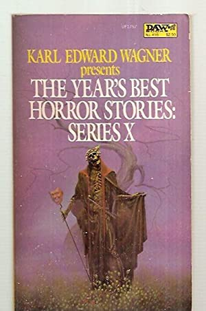 THE YEAR'S BEST HORROR STORIES: X: Wagner, Karl Edward
