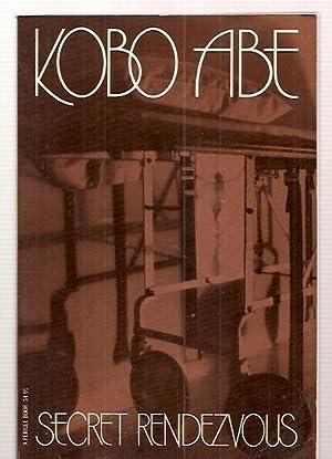 SECRET RENDEZVOUS [originally published in Japan as: Abe, Kobo [translated