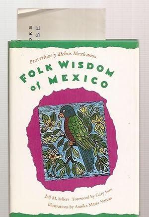 FOLK WISDOM OF MEXICO [PROVERBIOS Y DICHOS: Sellers, Jeff M.