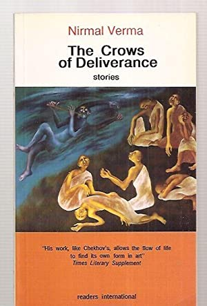 THE CROWS OF DELIVERANCE: STORIES: Verma, Nirmal [translated