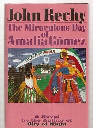 THE MIRACULOUS DAY OF AMALIA GOMEZ: A: Rechy, John [Dust