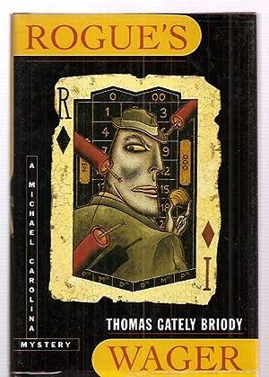 ROGUE'S WAGER [A MICHAEL CAROLINA MYSTERY]: Briody, Thomas Gately