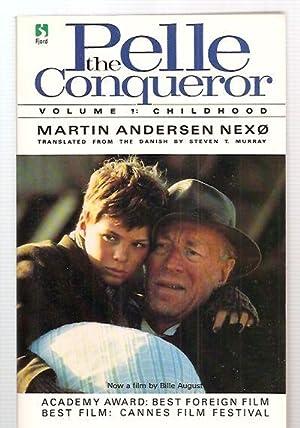 THE PELLE CONQUEROR: VOLUME 1: CHILDHOOD: Nexo, Martin Andersen