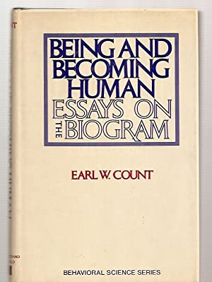 BEING AND BECOMING HUMAN: ESSAYS ON THE: Count, Earl W.