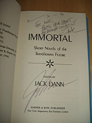 IMMORTAL: SHORT NOVELS OF THE TRANSHUMAN FUTURE: Dann, Jack (edited