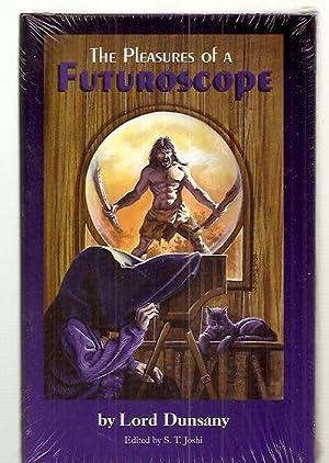 THE PLEASURES OF A FUTUROSCOPE: Dunsany, Lord (Edward