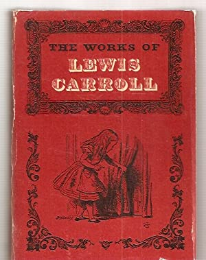 THE WORKS OF LEWIS CARROLL: Carroll, Lewis (pseudonym