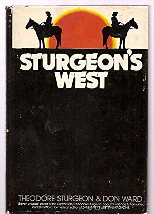 STURGEON'S WEST [SEVEN UNUSUAL STORIES OF THE: Sturgeon, Theodore and