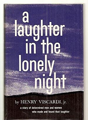 A LAUGHTER IN THE LONELY NIGHT [A: Viscardi, Henry, Jr.