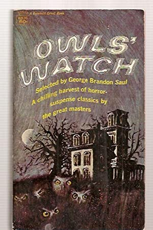 OWL'S WATCH [A CHILLING HARVEST OF HORROR-SUSPENSE: Saul, George Brandon