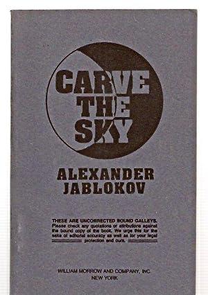 CARVE THE SKY [A SCIENCE FICTION NOVEL]: Jablokov, Alexander