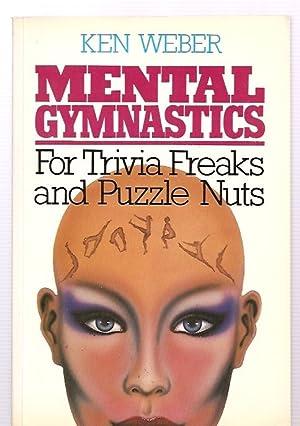MENTAL GYMNASTICS: FOR TRIVIA FREAKS AND PUZZLE: Weber, Ken [design
