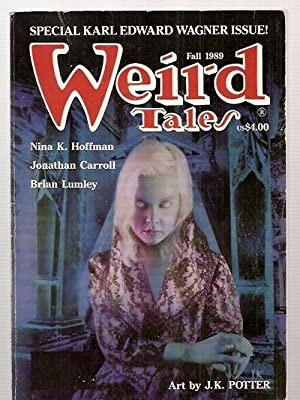 WEIRD TALES: THE UNIQUE MAGAZINE SPRING-FALL 1989: Weird Tales) [Karl