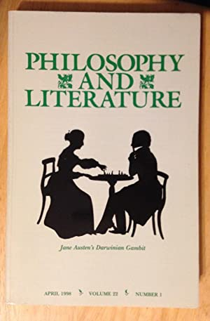 PHILOSOPHY AND LITERATURE APRIL 1998 VOLUME 22: Philosophy and Literature)