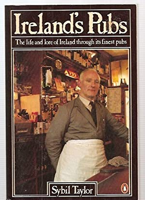 IRELAND'S PUBS [THE LIFE AND LORE OF: Taylor, Sybil