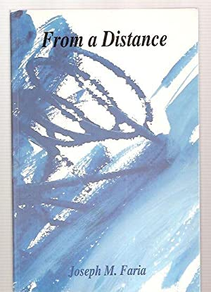 FROM A DISTANCE: STORIES BY JOSEPH M.: Faria, Joseph M.