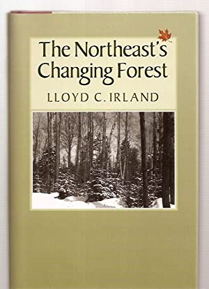 THE NORTHEAST'S CHANGING FOREST: Irland, Lloyd C.