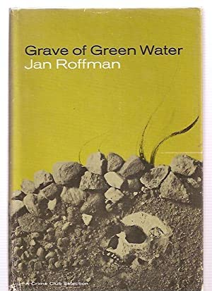 GRAVE OF GREEN WATER: Roffman, Jan (pseudonym