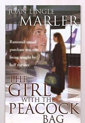 THE GIRL WITH THE PEACOCK BAG: Marler, Joan Lingle