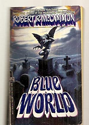 BLUE WORLD: McCammon, Robert R.
