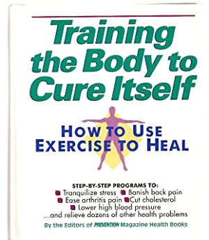 Training the Body to Cure Itself: How: Feinstein, Alice (edited