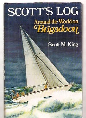 SCOTT'S LOG: AROUND THE WORLD ON BRIGADOON: King, Scott M. [Dust Wrapper painting by Neville ...